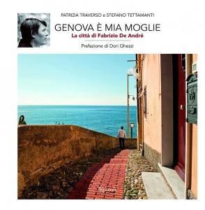 """La copertina del libro """"Genova è mia moglie"""" di Patrizia Traverso e Stefano Tettamanti (Rizzoli, 2017) da cui sono tratte le immagini qui riprodotte."""