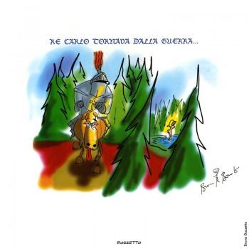Bruno Bozzetto, «Re Carlo tornava dalla guerra...», 1999.Dalla mostra «Segni De André» e volume omonimo a cura di Vincenzo Mollica, Edizioni Di, 1999.